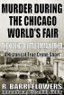 Murder During the Chicago World's Fair: The Killing of Little Emma Werner (A Historical True Crime Short) by R. Barri Flowers