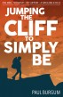 Jumping the Cliff to Simply Be by Paul Burgum