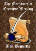 The Mechanics of Creative Writing by Ben Bennetts