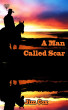 A Man Called Scar by Jim Cox