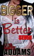 Bigger Is Better - 7 by Kelly Addams
