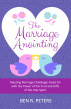 The Marriage Anointing: Meeting Marriage Challenges Head On with the Power of the Fruit and Gifts of the Holy Spirit by Ben R Peters