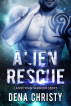 Alien Rescue (Latrothian Warrior Series Book #2) by Dena Christy