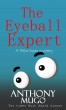 The Eyeball Expert: Mike Sanse Mystery by Anthony Mugo