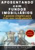 Aposentando Com Fundos Imobiliários - 7 passos simples para criar sua renda passiva by S. R. Santos
