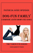 Dog-Fun Family (Chrissie Loves Mom's Sex-Dog) by Patricia Anne Spenser