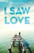 I Saw Love by Tim Holmes