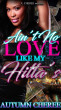 Ain't No Love Like My Hitta's by Autumn Cheree