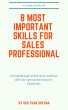 8 Most Important Skills for Sales Professional by Hoo Yuan Shyuan