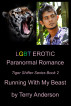LGBT Erotic Paranormal Romance  Running With My Beast (Tiger Shifter Series Book 2) by Terry Anderson
