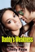 Daddy's Weakness (Daddy Daughter Taboo Erotica) by Shelly Pasia
