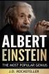 Albert Einstein: The Most Popular Genius by J.D. Rockefeller