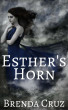Esther's Horn by Brenda Cruz