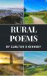 Rural Poems by Carlton D Kennedy
