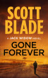 Gone Forever: A Jack Widow Novel by Scott Blade