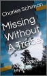 Missing Without A Trace: A Kelly Mitchell Mystery by Charles Schiman