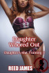 Daughter Whored Out (Daughter's Slut Training 5) by Reed James