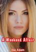 A Weekend Affair by Isa Adam