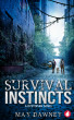 Survival Instincts: A Dystopian Novel by May Dawney
