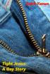 Tight Jeans: A Gay Story by Zakk Yanus