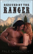 Rescued By The Ranger by Melinda W. Burt