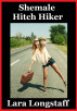 Shemale Hitch Hiker by Lara Longstaff