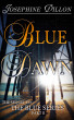 Blue Dawn, the Sequel to the Blue Series, Part 2 by Josephine Dillon