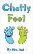 Chatty Feet by Mrs. Ani