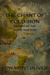 The Chant of Cold Iron (Prelude) by Edward C. Oliver