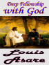 Deep Fellowship With God by Louis Asare