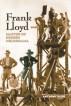 Frank Lloyd: Master of Screen Melodrama by Anthony Slide