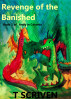Revenge of the Banished by T Scriven