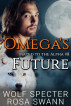 Omega's Future (Mated to the Alpha #8) by Wolf Specter & Rosa Swann