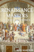 Renaissance Masters A Quick Reference by Rick Martens