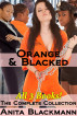 Orange & Blacked: The Complete Collection by Anita Blackmann
