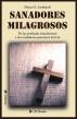 Sanadores milagrosos. De las probadas simulaciones a los verdaderos portentos de la fe. by Mauro E. Lombardi