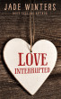 Love Interrupted by Jade Winters