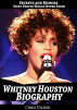 Whitney Houston Biography: Secrets and Rumors Most People Would Never Know by Chris Dicker