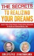 The Secrets to Realizing Your Dreams by Don Loyd