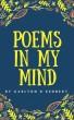 Poems in my Mind by Carlton D Kennedy