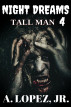 Night Dreams #4 - Tall Man by A. Lopez, Jr