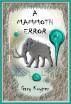 A Mammoth Error by Gary Kuyper