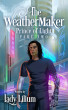 The WeatherMaker: Prince of Light (part 2 of 2) by Lady Lilium