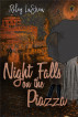 Night Falls on the Piazza by Riley LaShea