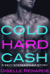 Cold Hard Cash: A Sexy Stepbrother Story by Giselle Renarde