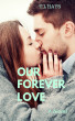 Our Forever Love by T Hays