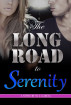The Long Road To Serenity by M.L. Garcia