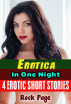 Erotica: In One Night: 4 Erotic Short Stories by Rock Page