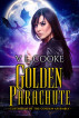 Golden Parachute by V. L. Cooke