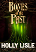 Bones of the Past by Holly Lisle